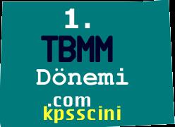 1. TBMM'nin Özellikleri ve Çıkmış KPSS Soruları