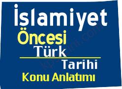 İslamiyet Öncesi Türk Tarihi Konu Anlatımı ve Çıkmış Sorular