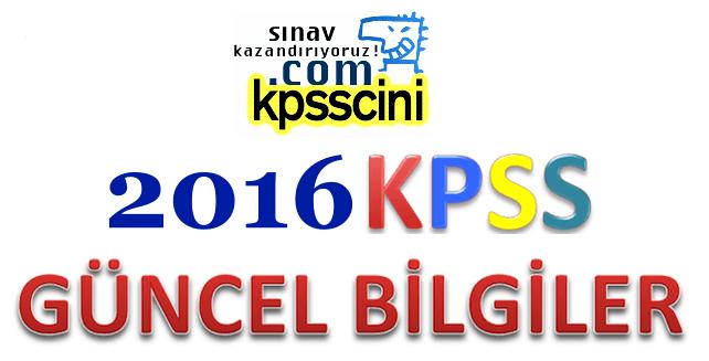 2016 KPSS Güncel Bilgiler Çıkabilecek Sorular