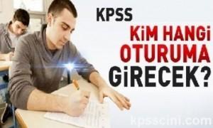 KPSS'de Kimler Hangi Oturuma Girecek?