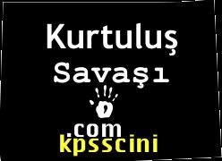 Kurtuluş Savaşı Hazırlık Dönemi ve Çıkmış KPSS Soruları