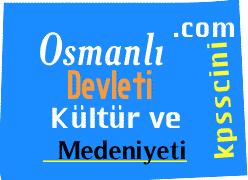 Osmanlı Devleti Kültür ve Medeniyeti ve Çıkmış Sorular