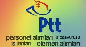 PTT'den 990 kişilik Personel Alımı Başvuruları Başladı!