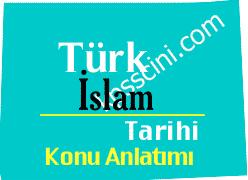 Türk İslam Tarihi Konu Anlatımı ve Çıkmış Sorular
